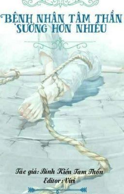 [Đam mỹ] Bệnh Nhân Tâm Thần Sướng Hơn Nhiều (Hoàn)