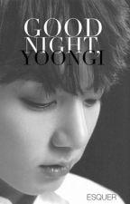 Good night, YoonGi by Esquer