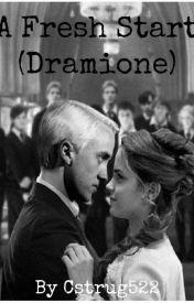A Fresh Start (Dramione) by Cstrug522
