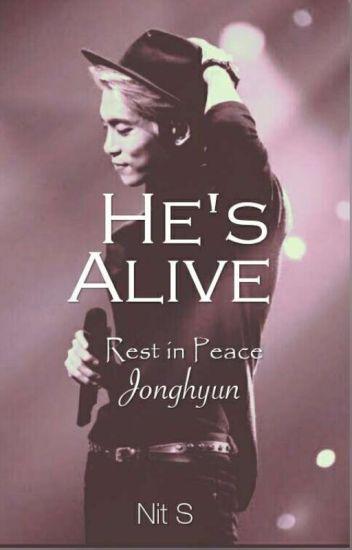 He's Alive //RIP JongHyun//