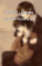 ¡OMG! ¡James es idéntico a ti! by majime-chan