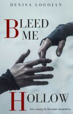 Bleed Me Hollow by denisaacl