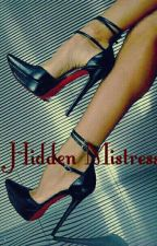 Hidden Mistress {BWWM} by KAYxSAVAGE1999