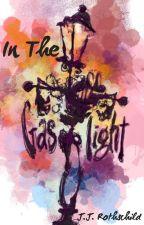 In The Gaslight by JJRothschild