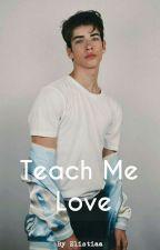 Teach Me Love by elistiaa
