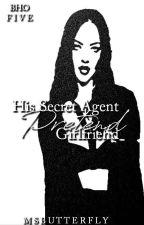 BHO: His Secret Agent Pretend Girlfriend (Book 5)  by MsButterfly