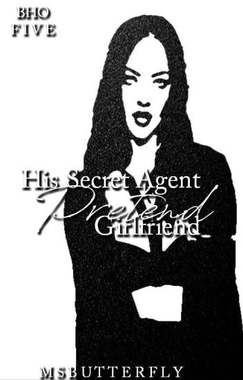 BHO: His Secret Agent Pretend Girlfriend (Book 5)