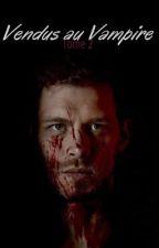 Liée au vampire (T2) by Ines--senI