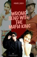 Wrong Send With The Mafia King  (Sequel 1) by trinaakkayshashain