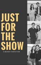 Just for the show by TeamJiaMorado