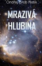 MRAZIVÁ HLUBINA by OndrejGrobNetik