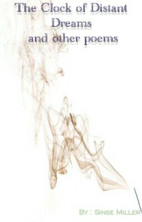 The Clock Of Distant Dreams and other poems by SinseMiller