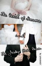 The Maid of Honour & The Jerky Best Man by thelovelyproject