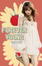 Forever Young by 14iamsarah14