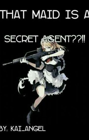 That maid is a secret agent