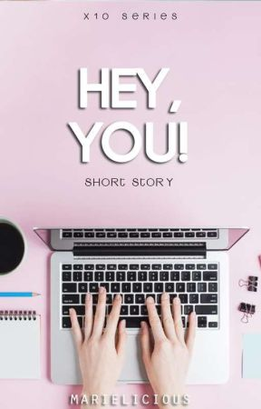 Hey, You! (Short Story) by marielicious