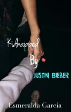 Kidnapped by Justin Bieber by esmeralda_garciav