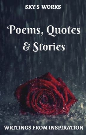Poems, Quotes and Stories by Sky_Shadow_