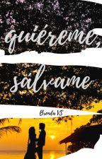 QUIÉREME, SÁLVAME by YSAgony