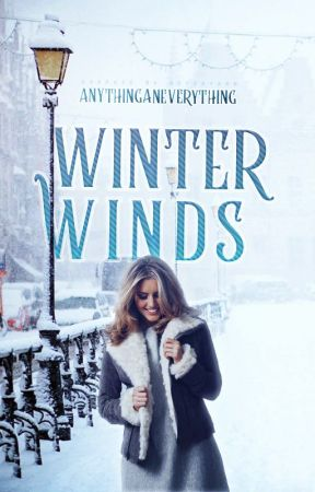 Winter Winds [editing] by AnythingAnEverything