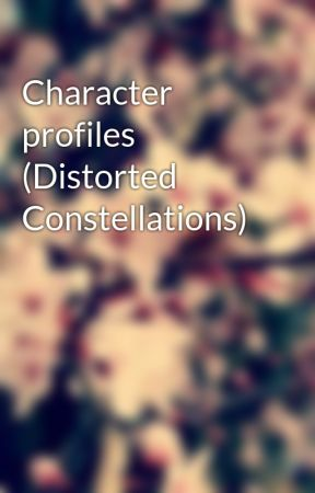 Character profiles (Distorted Constellations) by 13Satu