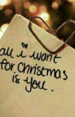 Đọc truyện All I want for Christmas is you