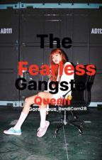 The Fearless Gangster Queen by Gorgeous_PandiCorn28