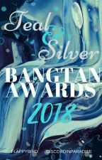 Teal and Silver Bangtan Awards 2018 - VOTING PERIOD by TealAndSilverAwards