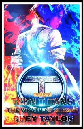 Teen Titans: The Wrath of Sledge by cheytaylor1