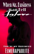 When Mr. Business Man fell Inlove (Montefrio #2)  by ElmeraPaulite