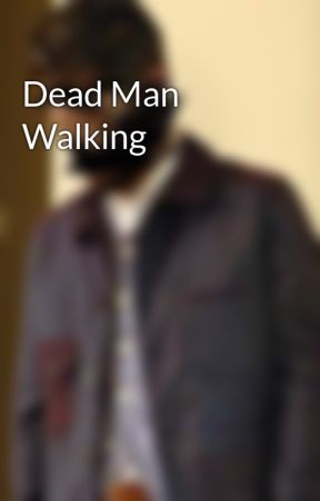 Dead Man Walking by LostInYourEyes16