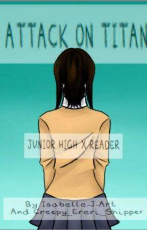 Junior High X Reader by Creepy_Ereri_Shipper