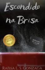 Escondido na Brisa by RaissaLeticia
