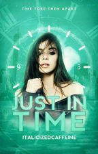 Just In Time by italicizedcaffeine