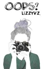 Oops? by LizzyVZ
