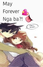 May Forever Nga Ba?! by KateValencia4