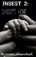Incest 2: Daddy's Home by oreo_munched