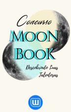 Concurso MoonBook 1ª Edição - Descobrindo Luas Talentosas by Projeto_MoonBook