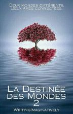 La Destinée des Mondes 2 by WritingImaginatively