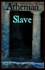 Athenian Slave (Book 2) by AzMaz90