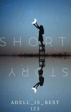 Short story by Adell_is_best123