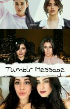 Tumblr Message - Camren/you ¡gp!  by elipizzza