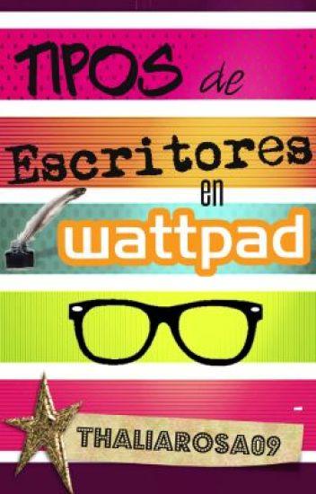 Tipos de Escritores en Wattpad