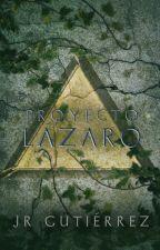 Proyecto Lázaro (Triángulo #2) by escritorviajero