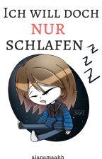 Ich will doch NUR schlafen - GLPalle FF by alanamaahh