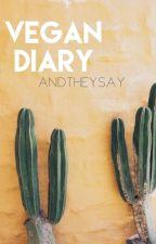 vegan diary by AndTheySay