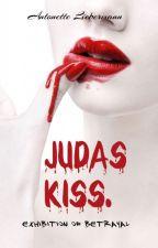 Judas Kiss. by Antonette_Liebermann