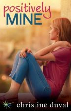 POSITIVELY MINE (EXCERPT) by christineduval