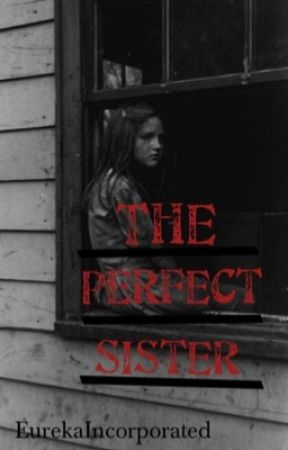 The Perfect Sister by EurekaIncorporated