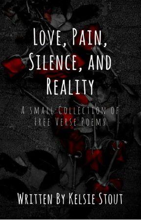 Love, Pain, Silence, and Reality - Nature - Wattpad